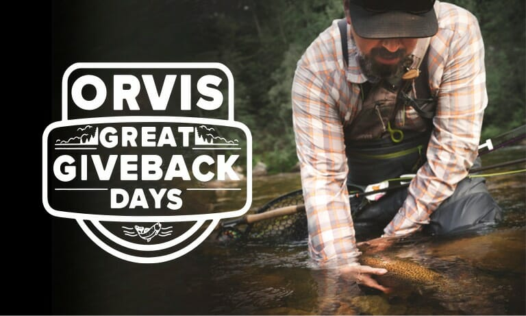 Donate $10 through Orvis Giveback Days and help Embrace A Stream make fishing better